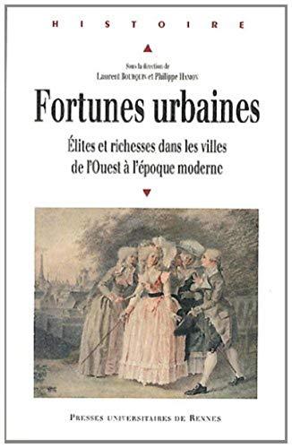 9782753516960: Fortunes urbaines : Elites et richesses dans les villes de l'Ouest à l'époque moderne