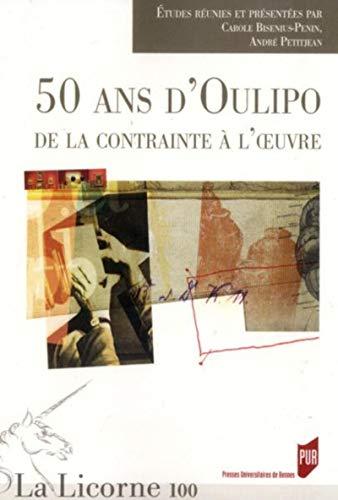 9782753517103: La Licorne, N° 100/2012 : 50 ans d'Oulipo : de la contrainte à l'oeuvre