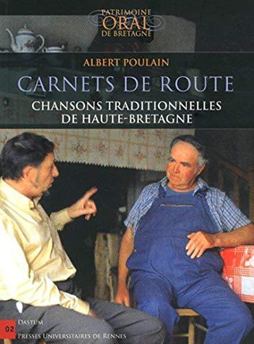 carnets de route ; chansons traditionnelles de Haute-Bretagne: Albert Poulain