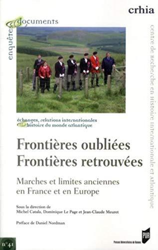 frontières oubliées, frontières retrouvées ; marches et limites ...