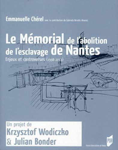 9782753517400: Le M�morial de l'abolition de l'esclavage de Nantes : Enjeux et controverses (1998-2012)