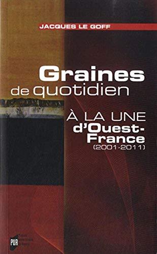 9782753517448: Graines de quotidien : A la Une d'Ouest-France (2001-2011)