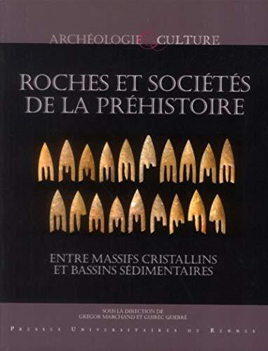 9782753517813: Roches et sociétés de la Préhistoire : Entre massifs cristallins et bassins sédimentaires