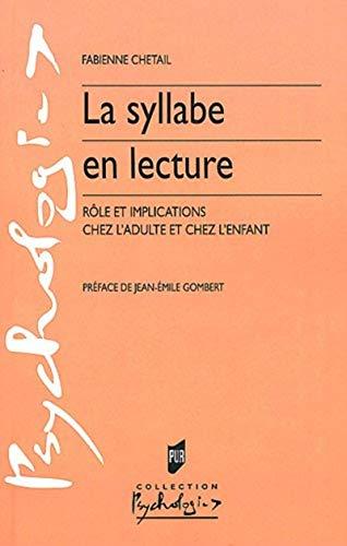 La syllabe en lecture Role et implications chez l'adulte et chez: Chetail Fabienne