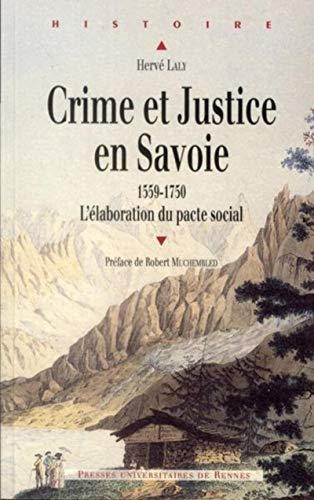 9782753517974: Crime et justice en Savoie (1559-1750) : L'élaboration du pacte social (Histoire)