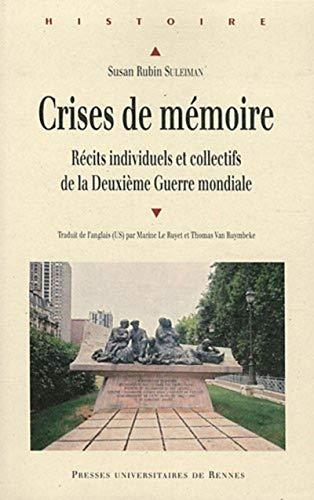 9782753518063: Crises de m�moire : R�cits individuels et collectifs de la Deuxi�me Guerre mondiale
