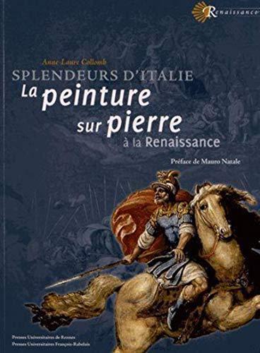 9782753518162: Splendeurs de l'Italie : La peinture sur pierre à la Renaissance