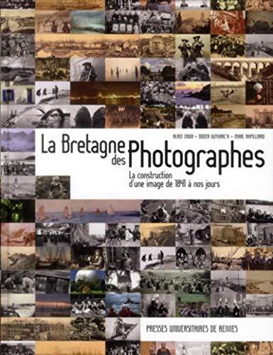 Bretagne des photographes La construction d'une image de 1841 a: Croix Alain