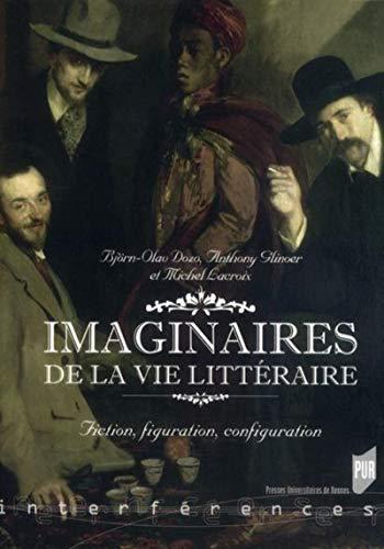 Imaginaires de la vie litteraire Fiction figuration configuration: Dozo Bjorn Olav