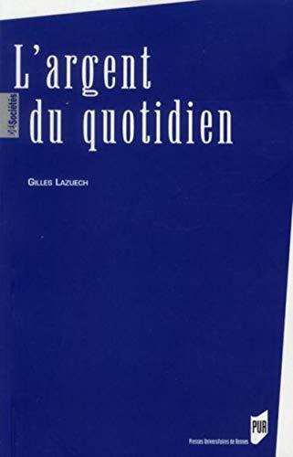 L'argent du quotidien: Lazuech Gilles