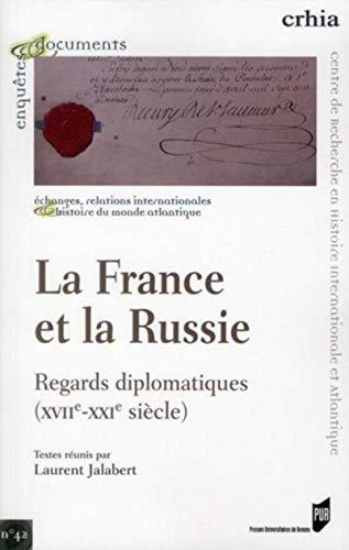 9782753519763: La France et la Russie : regards diplomatiques (XVIIe-XXIe siècle)