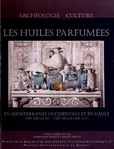 Les huiles parfumees En Mediterranee occidentale et en Gaule: Frere Dominique