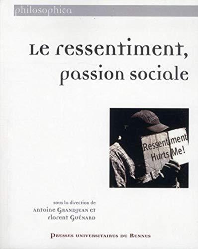 Le ressentiment passion sociale: Grandjean Antoine