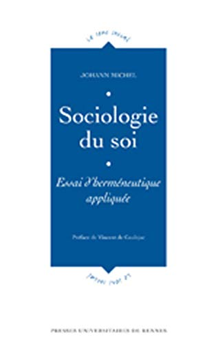 Sociologie du soi Essai d'hermeneutique appliquee: Michel Johann