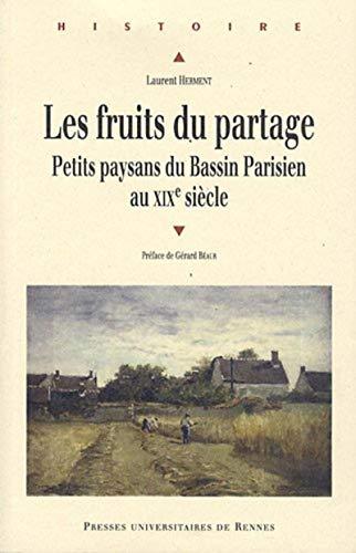 9782753519992: Les fruits du partage : Petits paysans du Bassin Parisien au XIXe siècle