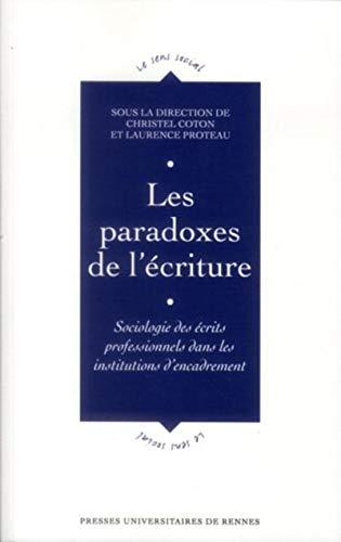 Les paradoxes de l'ecriture Sociologie des ecrits professionnels: Coton Christel