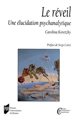 Le reveil Une elucidation psychanalytique: Koretzky, Carolina