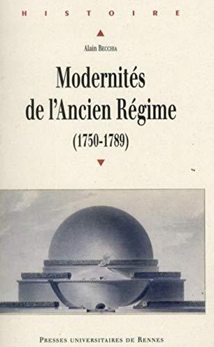 Modernités de l'Ancien Régime (1750-1789): Alain Becchia
