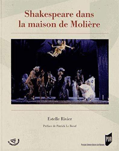 Shakespeare dans la maison de Moliere: Rivier Estelle