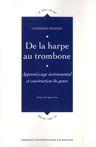 De la harpe au trombone Apprentissage instrumental et construc: Monnot Catherine