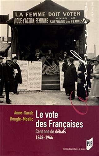 9782753520837: Le vote des Françaises : Cent ans de débats 1848-1944