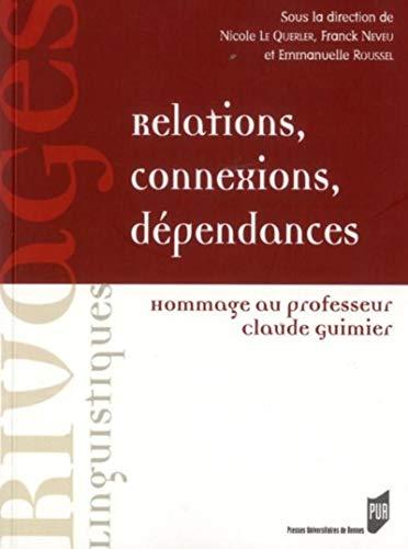 Relations, connexions, dépendances : Hommage au professeur: Nicole Le Querler;