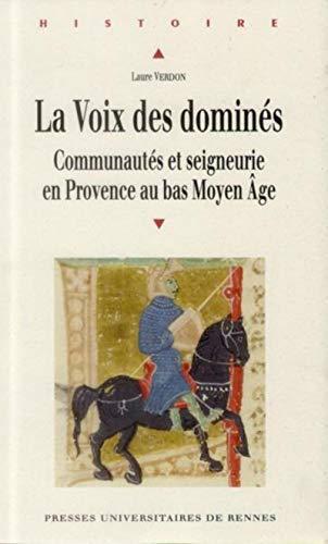 La voix des domines Communautes et seigneurie en Provence au: Verdon Laure