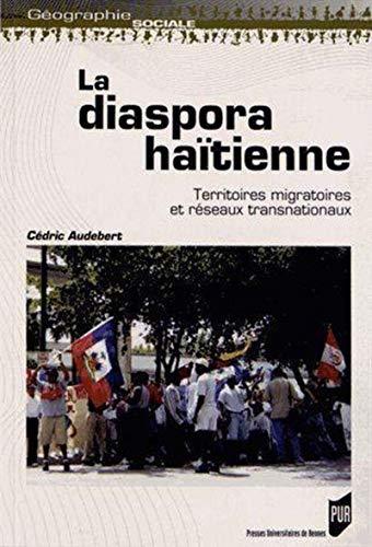 La diaspora haitienne Territoires migratoires et reseaux transna: Audebert Cedric
