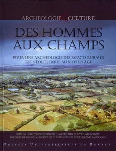 Des hommes aux champs Pour une archeologie des espaces ruraux: Carpentier Vincent