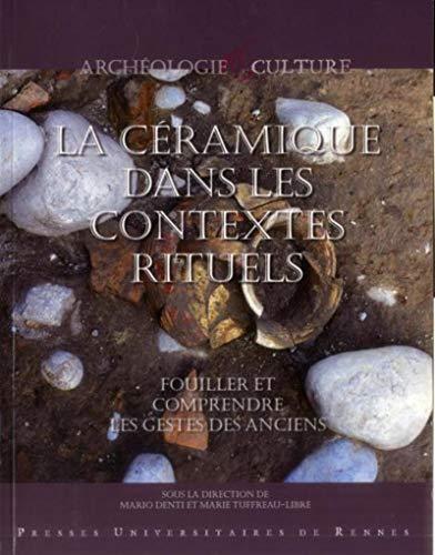 La céramique dans les contextes rituels : Fouiller et comprendre les gestes des ...