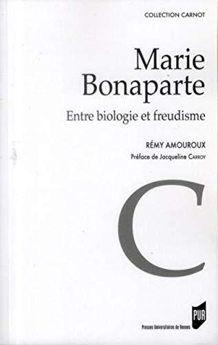 9782753521186: Marie Bonaparte : Entre biologie et freudisme