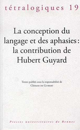 Tetralogiques No 19 La conception du langage et des aphasies: Guibert Clement de