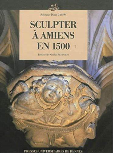 9782753521230: Sculpter � Amiens en 1500