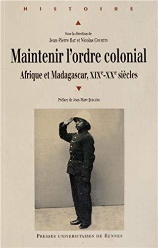 9782753521377: Maintenir l'ordre colonial : Afrique et Madagascar (XIXe XXe siècles)