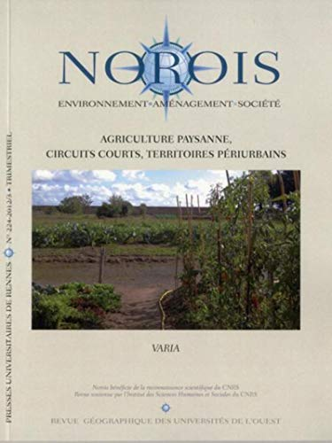 Norois No 224 Agriculture paysanne circuits courts territoires: Collectif