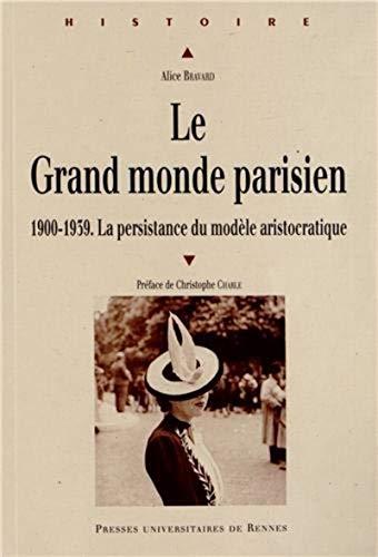 Le Grand monde parisien : 1900-1939, la persistance du modèle aristocratique