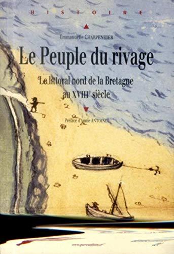 Le Peuple du rivage : Le littoral nord de la Bretagne au XVIIIe siècle