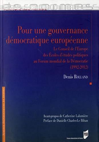 Pour une gouvernance democratique europeenne: Rolland D