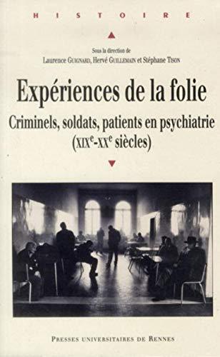 Experiences de la folie Criminels soldats patients en psychiatrie: Guignard Laurence