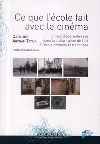 Ce que l'ecole fait avec le cinema Enjeux d'apprentissage dans: Archat Tatah Caroline