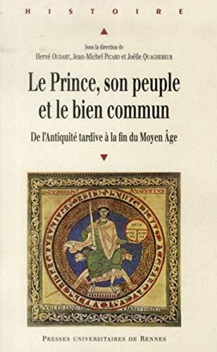 Le prince son peuple et le bien commun De l'Antiquite tardive a: Oudart Herve