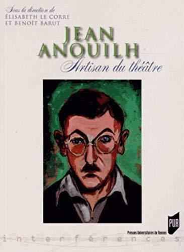 9782753522015: JeanAnouilh : Artisanduthéâtre