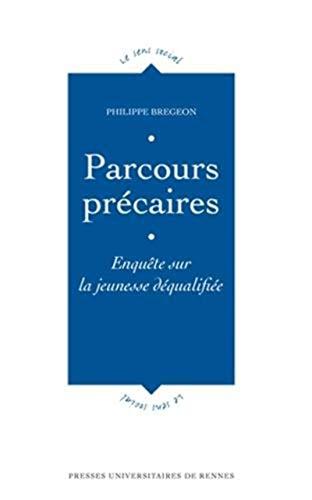 Parcours precaires Enquete sur la jeunesse dequalifiee: Bregeon Philippe