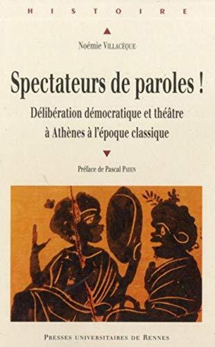 Spectateurs de paroles Deliberation democratique et theatre a: Villaceque Noemie