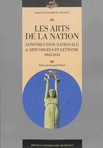 Les arts de la nation Construction nationale et arts visuels en: Pourchier Suzanne