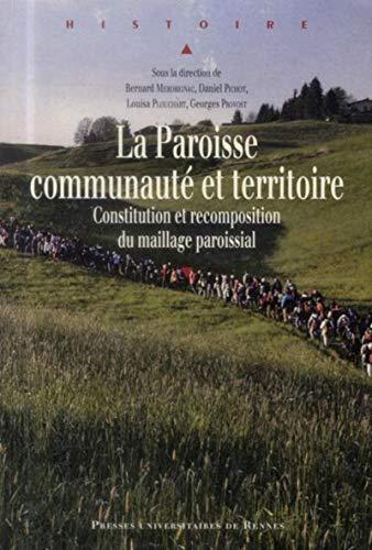 La paroisse communaute et territoire Constitution et recomposi: Merdrignac Bernard