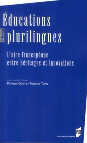 Educations plurilingues L'aire francophone entre heritages et: Omer Danielle