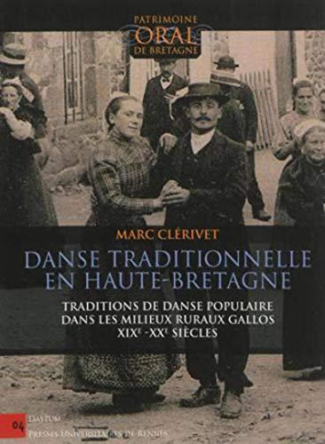 Danse traditionnelle en Haute Bretagne Traditions de danse popu: Clerivet Marc