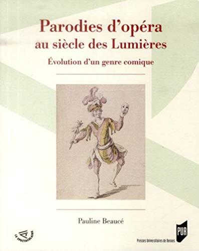 Parodies d opera au siecle des lumieres: Beauce Pauline