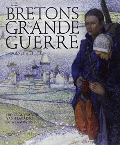 Les Bretons et la Grande Guerre: Didier Guyvarc'h, Yann Lagadec